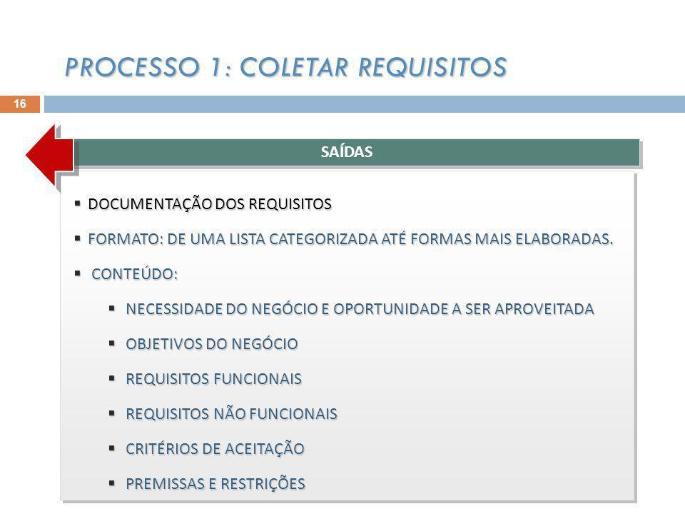 DOCUMENTAÇÃO DOS REQUISITOS DOCUMENTAÇÃO DOS REQUISITOS FORMATO: DE UMA LISTA CATEGORIZADA ATÉ FORMAS MAIS ELABORADAS.