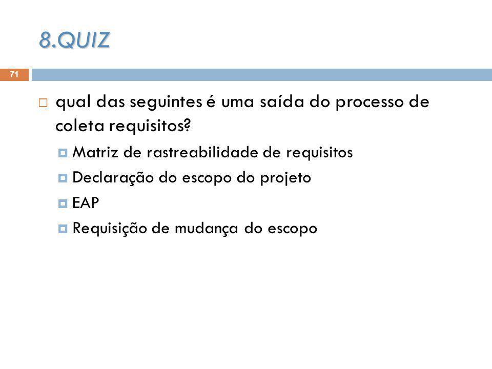 71 qual das seguintes é uma saída do processo de coleta requisitos.