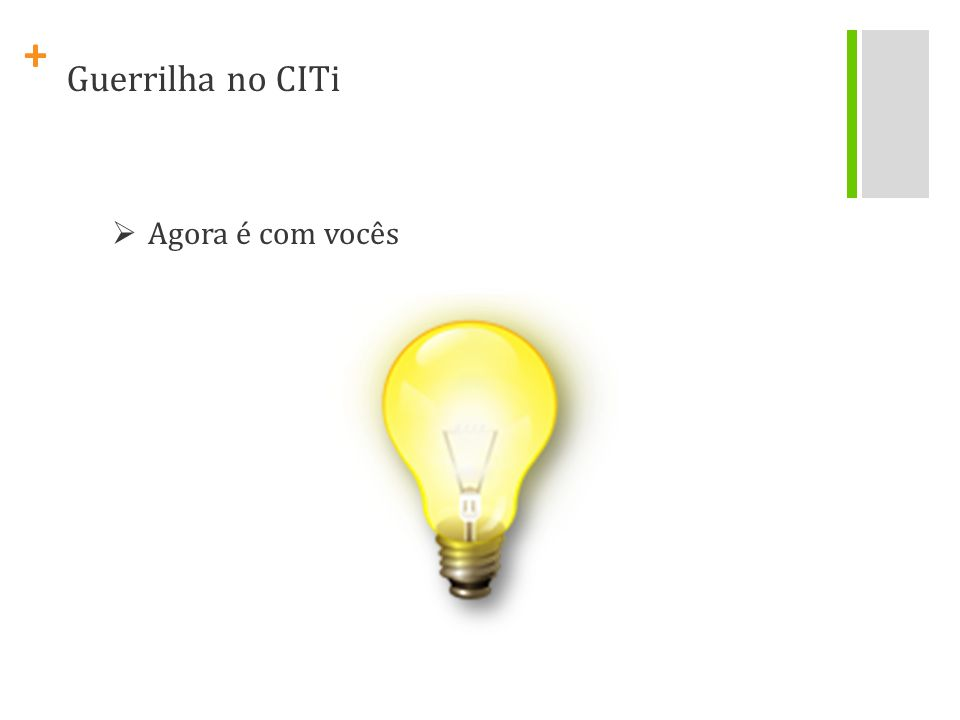+ Material Adicional http://d-lists.co.uk/2009/08/25/guerrilla-advertising-creative-attention-seeking/ Link: VARIAS AÇÕES DE GUERRILHA