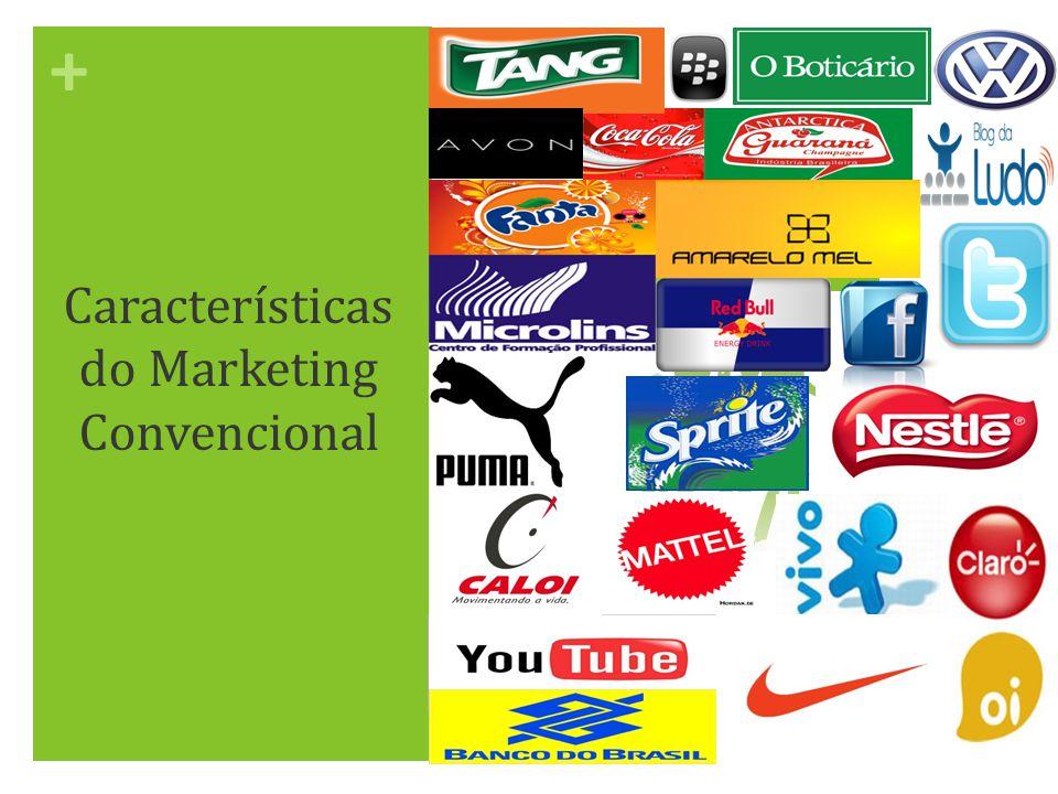 + Características do Marketing Convencional Dinâmica