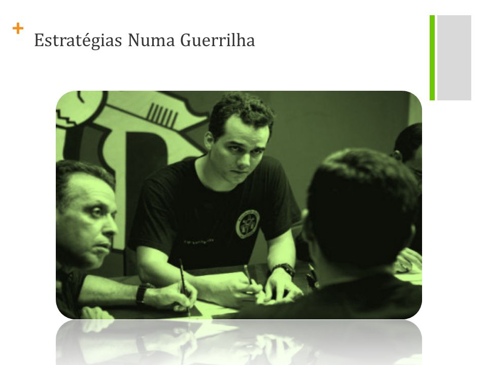 + Estratégias Numa Guerrilha
