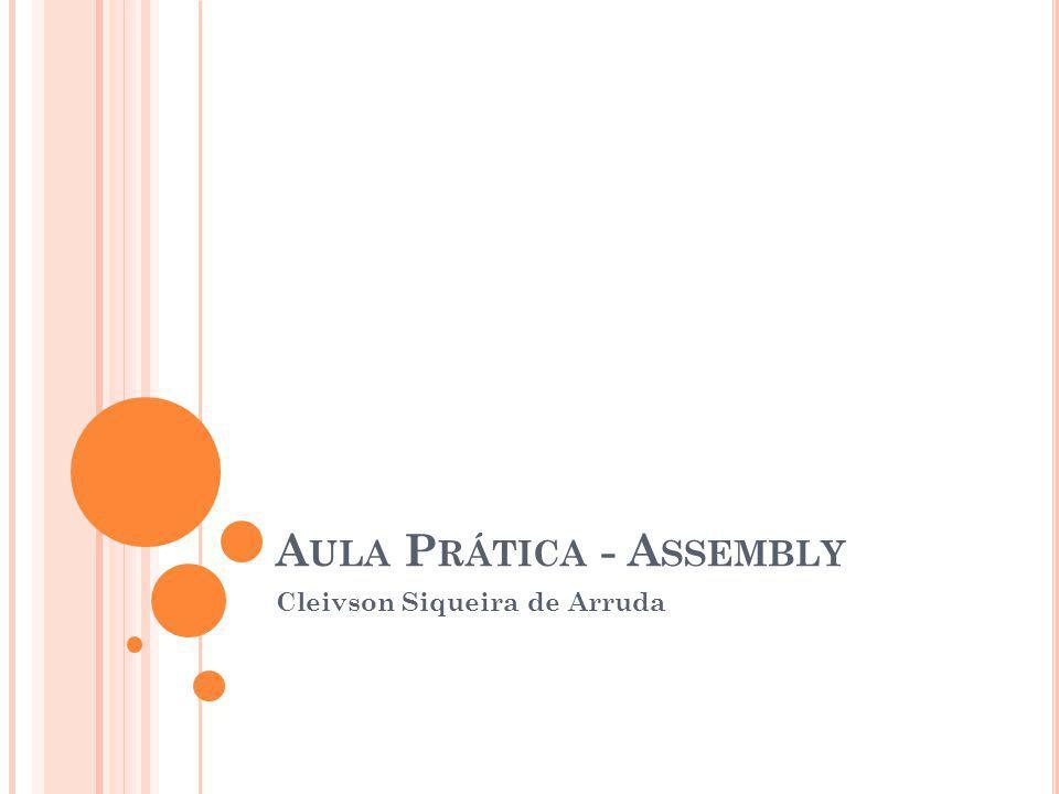 A ULA P RÁTICA - A SSEMBLY Cleivson Siqueira de Arruda