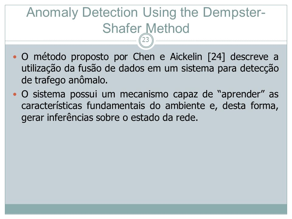 24 Anomaly Detection Using the Dempster- Shafer Method