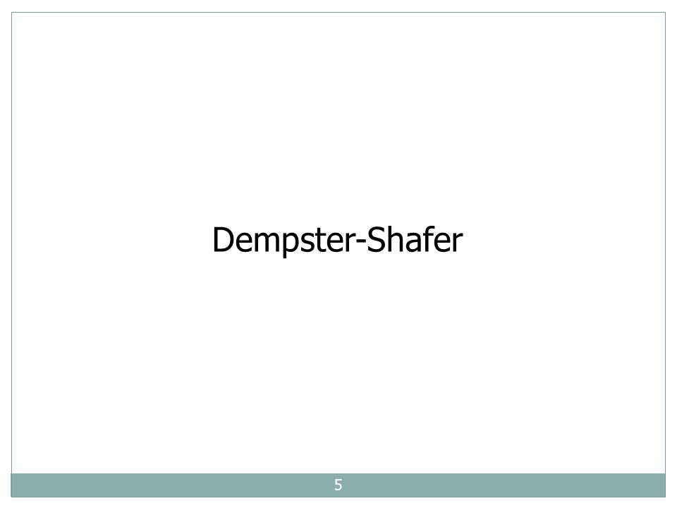 5 Dempster-Shafer
