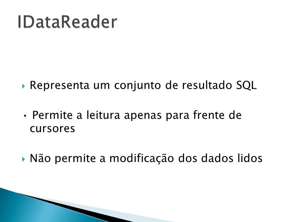 Representa um conjunto de resultado SQL Permite a leitura apenas para frente de cursores Não permite a modificação dos dados lidos