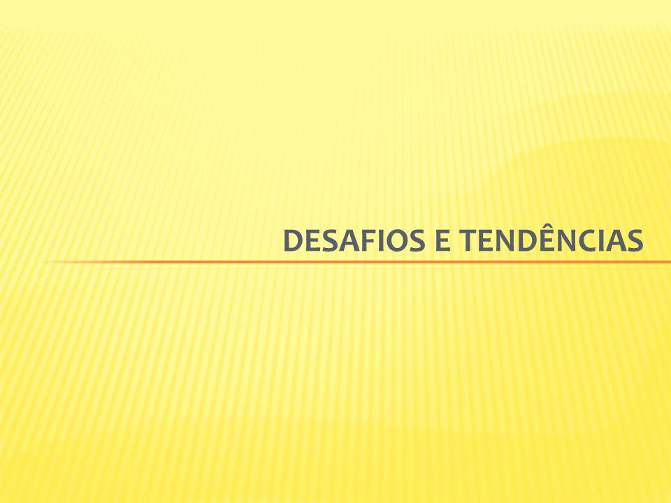 DESAFIOS E TENDÊNCIAS
