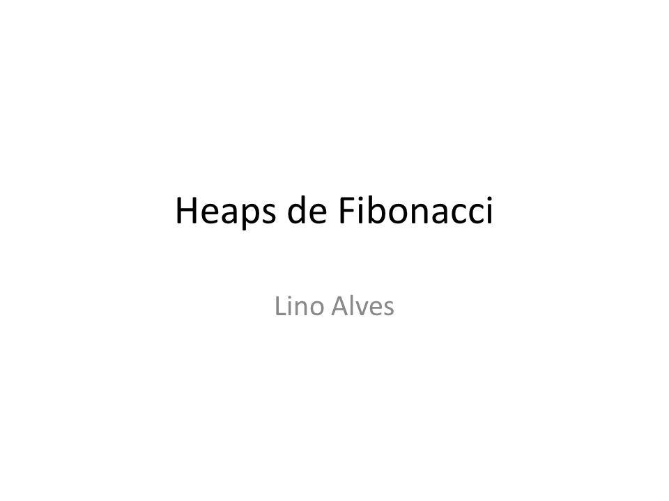 Heaps de Fibonacci Lino Alves