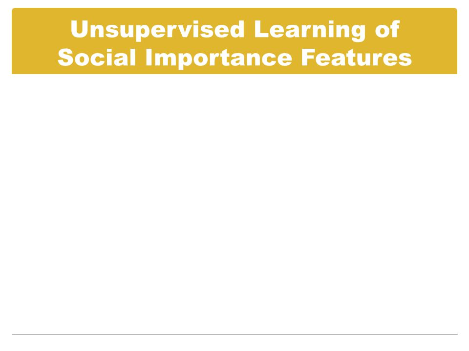 Unsupervised Learning of Social Importance Features