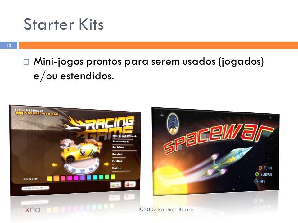 Starter Kits Mini-jogos prontos para serem usados (jogados) e/ou estendidos. ©2007 Raphael Barros 13