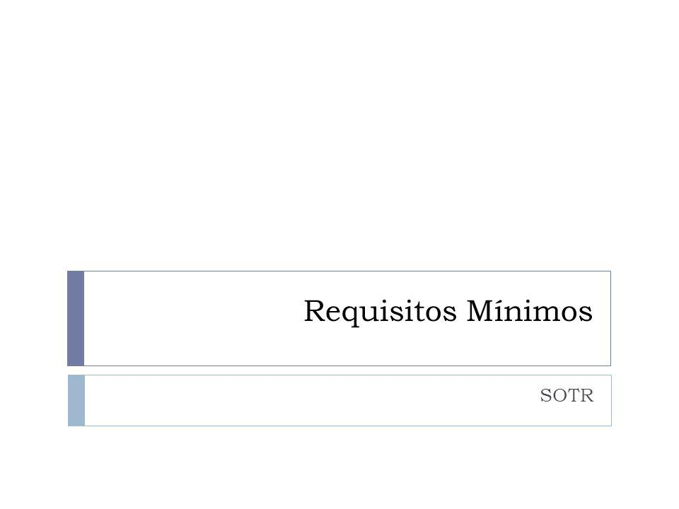 Requisitos Mínimos SOTR