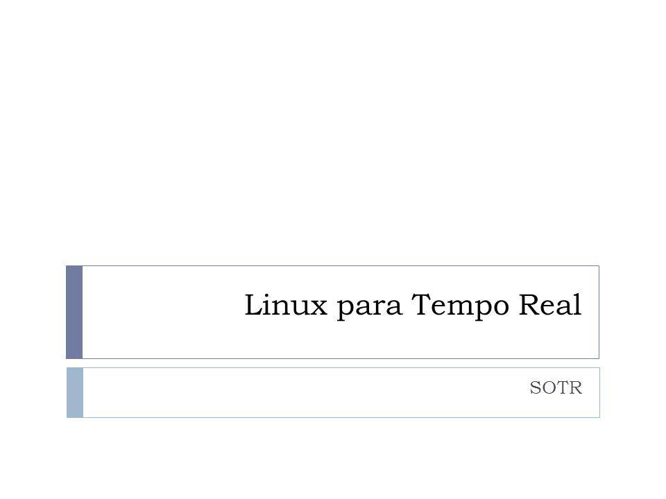 Linux para Tempo Real SOTR