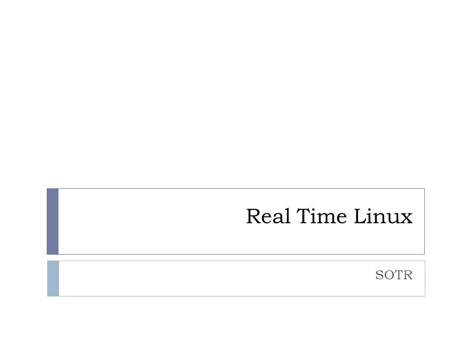 Real Time Linux SOTR