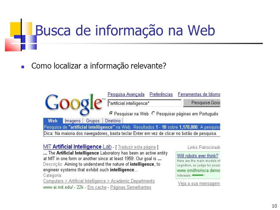 10 Busca de informação na Web Como localizar a informação relevante?
