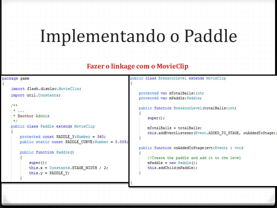 Implementando o Paddle Fazer o linkage com o MovieClip