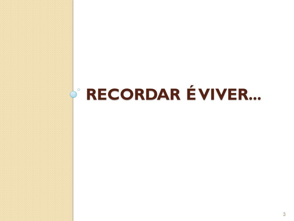 RECORDAR É VIVER... 3