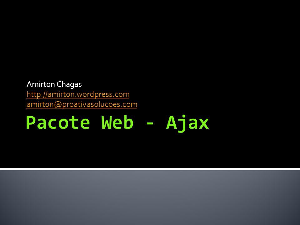 Amirton Chagas http://amirton.wordpress.com amirton@proativasolucoes.com