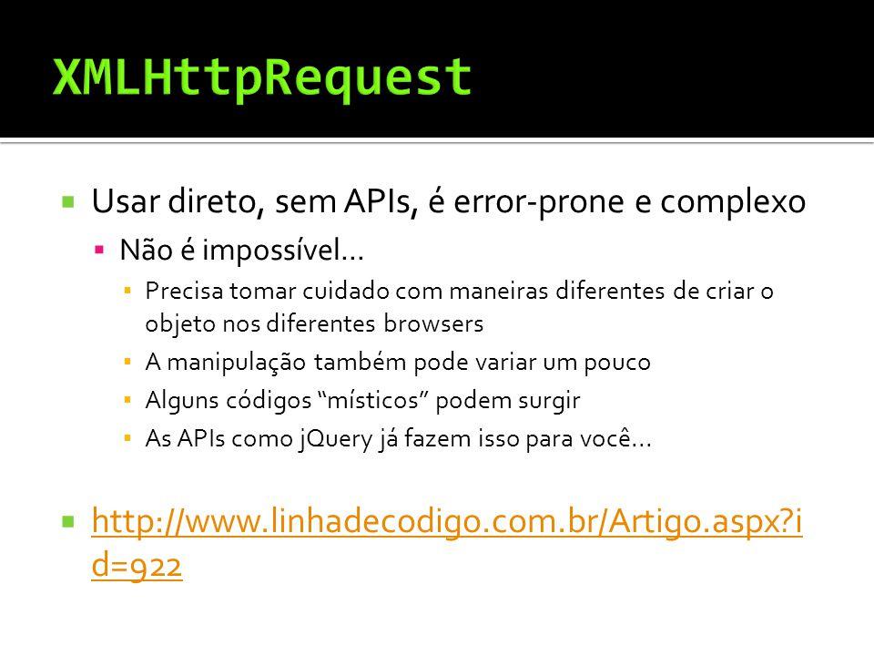 Usar direto, sem APIs, é error-prone e complexo Não é impossível...