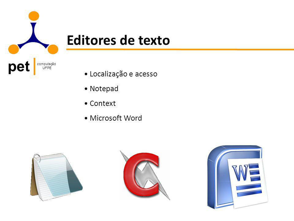 pet computação UFPE Editores de texto Localização e acesso Notepad Context Microsoft Word