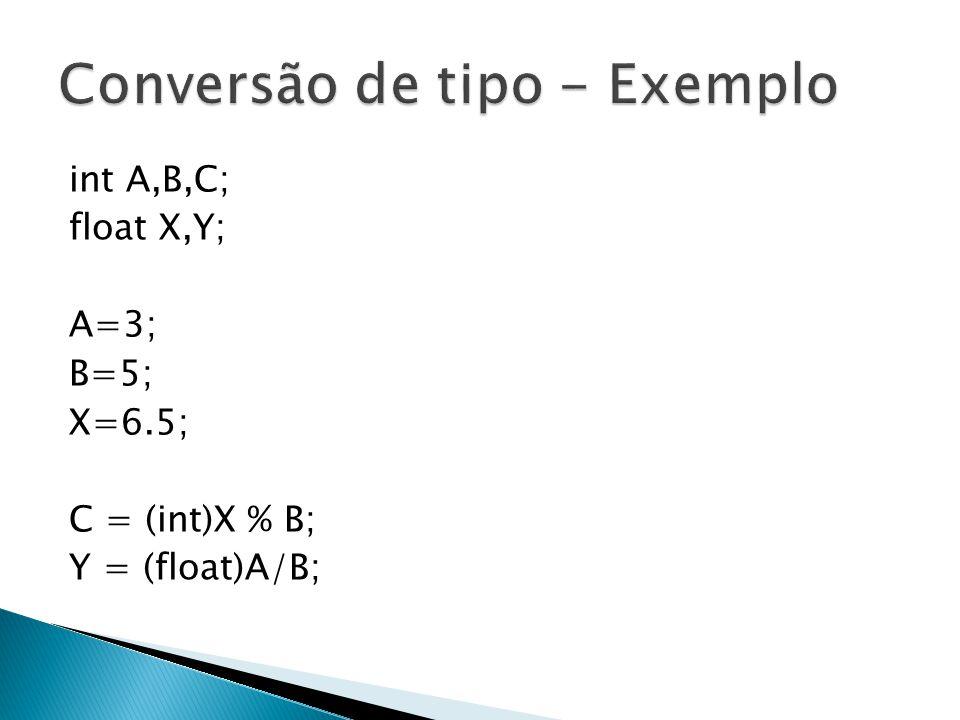int A,B,C; float X,Y; A=3; B=5; X=6.5; C = (int)X % B; Y = (float)A/B;