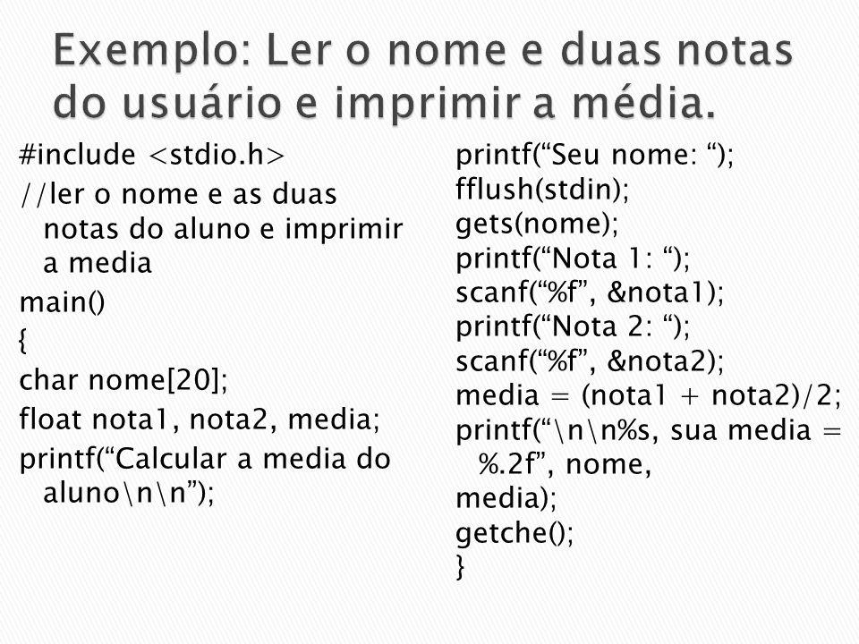 #include //ler o nome e as duas notas do aluno e imprimir a media main() { char nome[20]; float nota1, nota2, media; printf(Calcular a media do aluno\