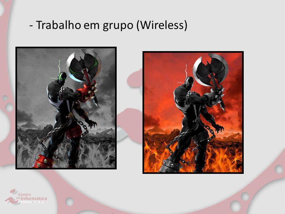 - Trabalho em grupo (Wireless)