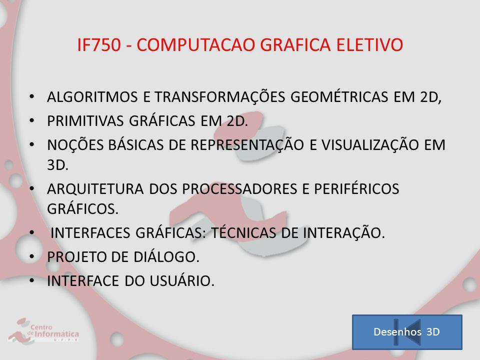 IF750 - COMPUTACAO GRAFICA ELETIVO ALGORITMOS E TRANSFORMAÇÕES GEOMÉTRICAS EM 2D, PRIMITIVAS GRÁFICAS EM 2D. NOÇÕES BÁSICAS DE REPRESENTAÇÃO E VISUALI