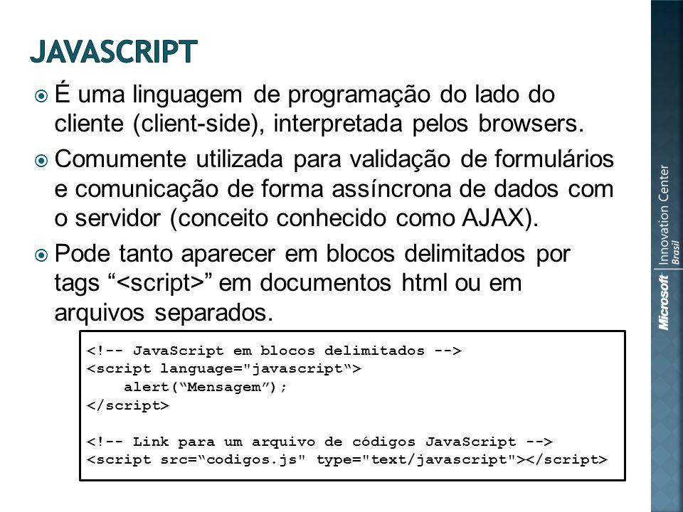 É uma linguagem de programação do lado do cliente (client-side), interpretada pelos browsers.