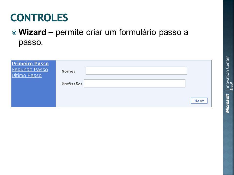 Wizard – permite criar um formulário passo a passo.