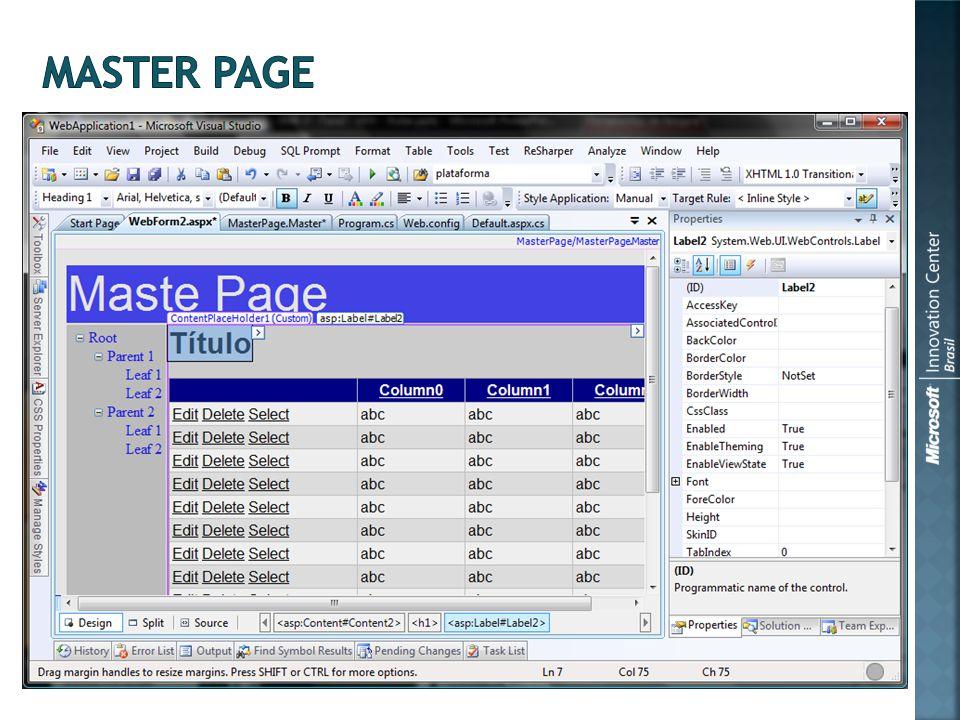 Uma das formas mais simples de manutenção de estado é através de variáveis de sessão Por padrão, estas informações estão armazenadas no próprio processo do ASP.NET É possível armazenar informações de sessão em um processo separado (um servidor de estado) ou até mesmo em um Sistema Gerenciador de Banco de Dados