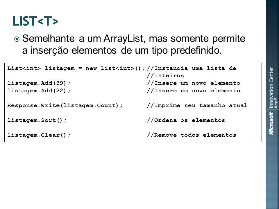 Semelhante a um ArrayList, mas somente permite a inserção elementos de um tipo predefinido.