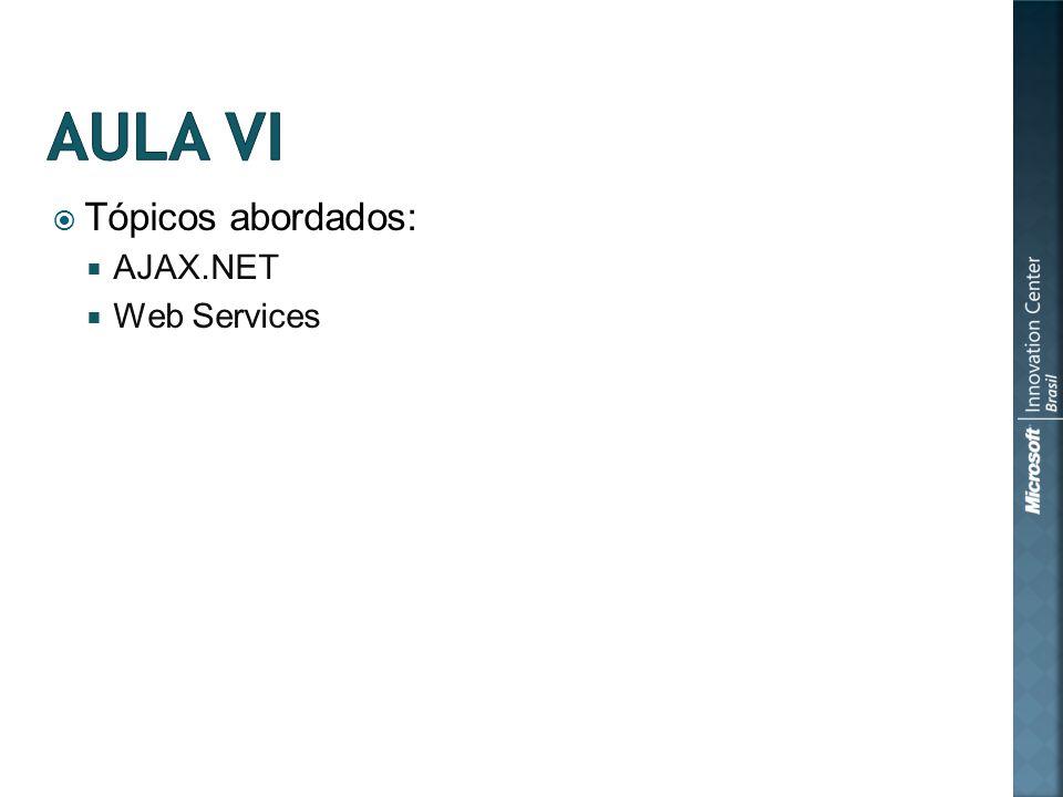Tópicos abordados: AJAX.NET Web Services