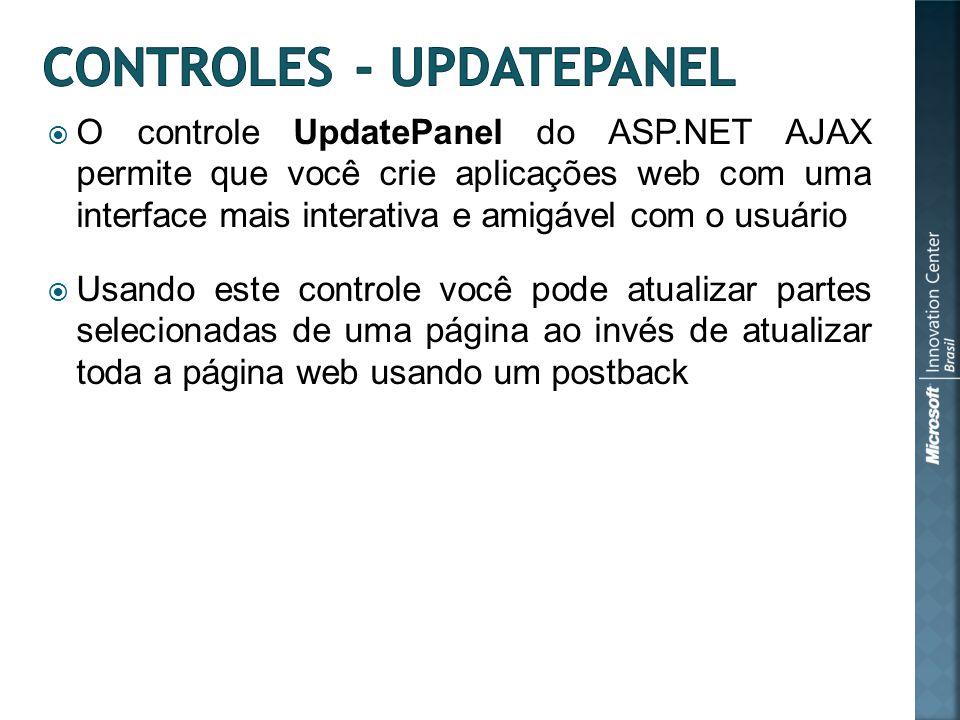 O controle UpdatePanel do ASP.NET AJAX permite que você crie aplicações web com uma interface mais interativa e amigável com o usuário Usando este controle você pode atualizar partes selecionadas de uma página ao invés de atualizar toda a página web usando um postback