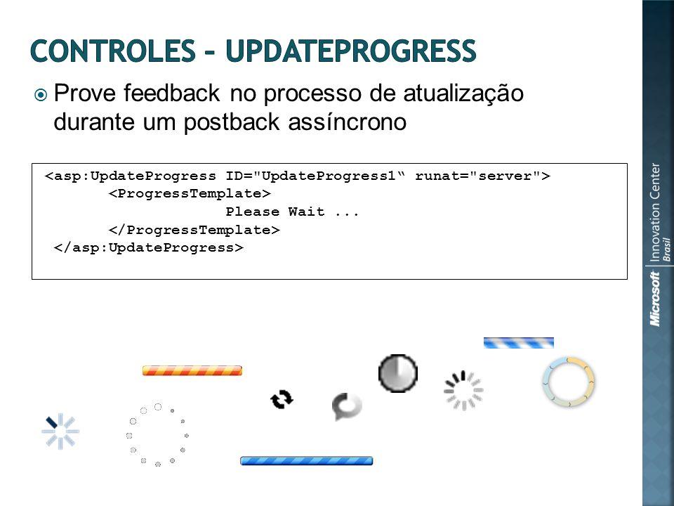 Prove feedback no processo de atualização durante um postback assíncrono Please Wait...