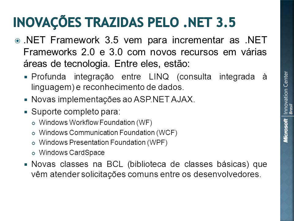 .NET Framework 3.5 vem para incrementar as.NET Frameworks 2.0 e 3.0 com novos recursos em várias áreas de tecnologia.