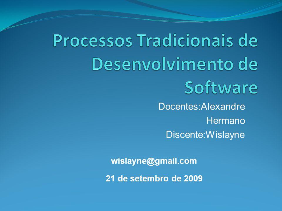 Docentes:Alexandre Hermano Discente:Wislayne 21 de setembro de 2009 wislayne@gmail.com