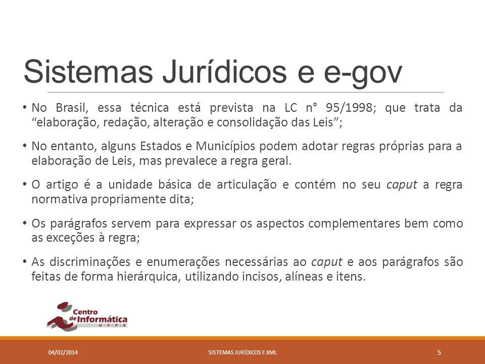Sistemas Jurídicos e e-gov No Brasil, essa técnica está prevista na LC n° 95/1998; que trata da elaboração, redação, alteração e consolidação das Leis