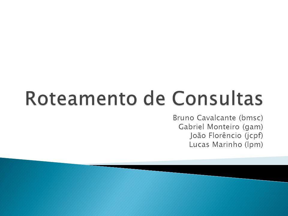 Bruno Cavalcante (bmsc) Gabriel Monteiro (gam) João Florêncio (jcpf) Lucas Marinho (lpm)