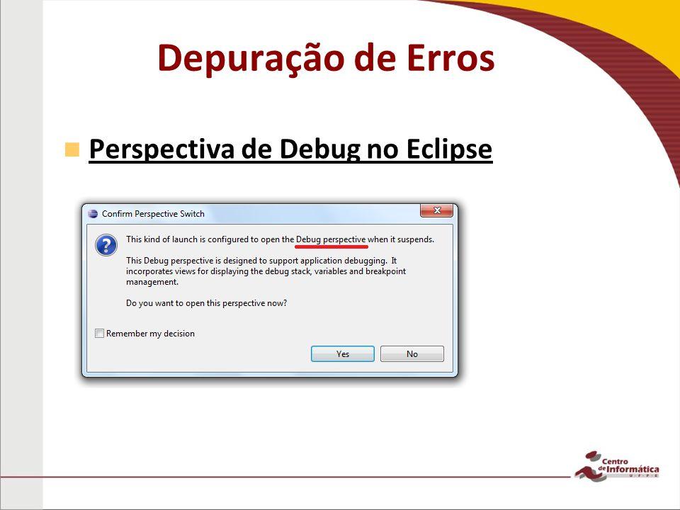 Depuração de Erros Perspectiva de Debug no Eclipse