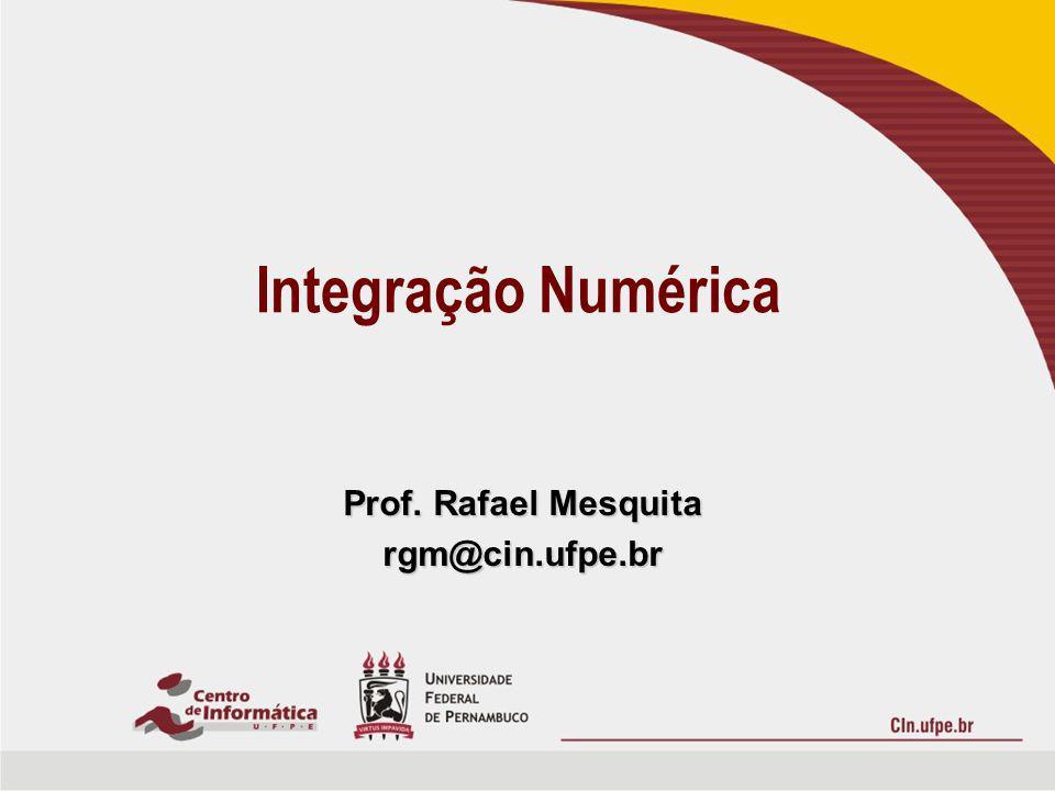 Integração Numérica Problemas resolvidos pelo cálculo de integral definida Problemas resolvidos pelo cálculo de integral definida –Determinação de áreas –Determinação de volumes –...