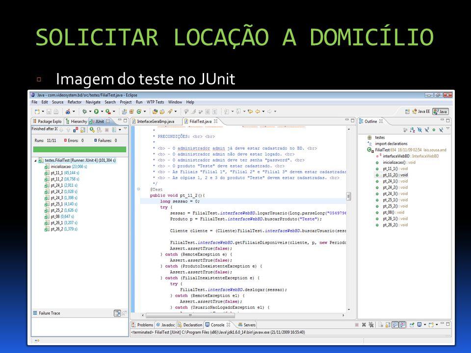 SOLICITAR LOCAÇÃO A DOMICÍLIO Imagem do teste no JUnit