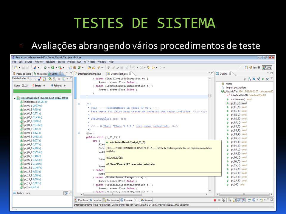 TESTES DE SISTEMA Avaliações abrangendo vários procedimentos de teste relacionados com o usuário: