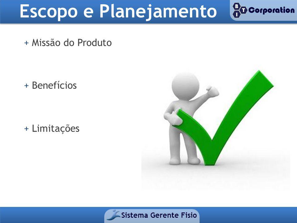 Escopo e Planejamento Sistema Gerente Fisio + Missão do Produto + Benefícios + Limitações