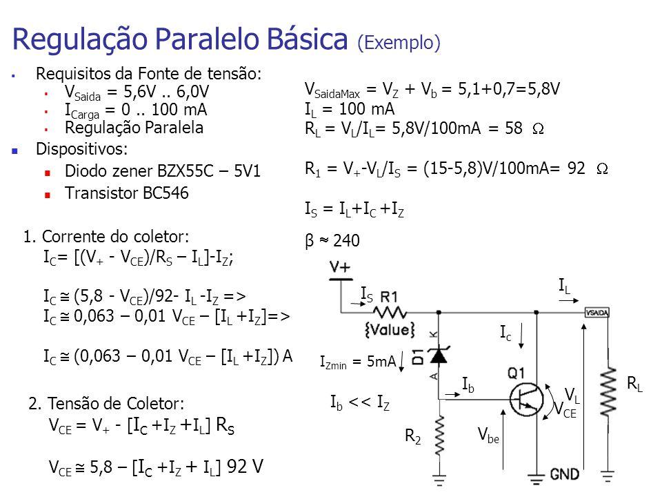 Requisitos da Fonte de tensão: V Saida = 5,6V..6,0V I Carga = 0..