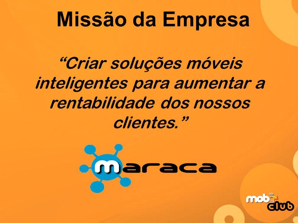 Criar soluções móveis inteligentes para aumentar a rentabilidade dos nossos clientes. Missão da Empresa