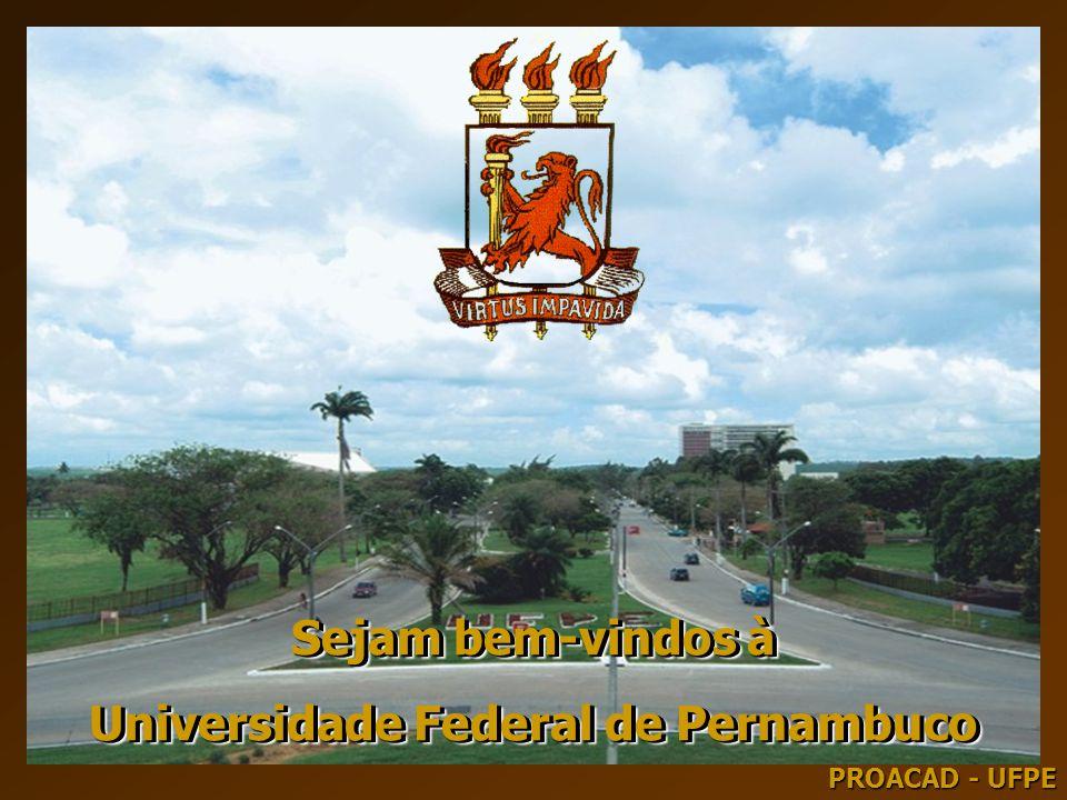 Sejam bem-vindos à Universidade Federal de Pernambuco Sejam bem-vindos à Universidade Federal de Pernambuco