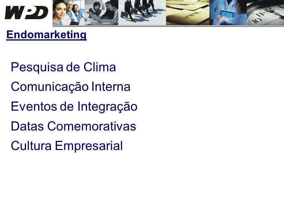 Pesquisa de Clima Comunicação Interna Eventos de Integração Datas Comemorativas Cultura Empresarial Endomarketing