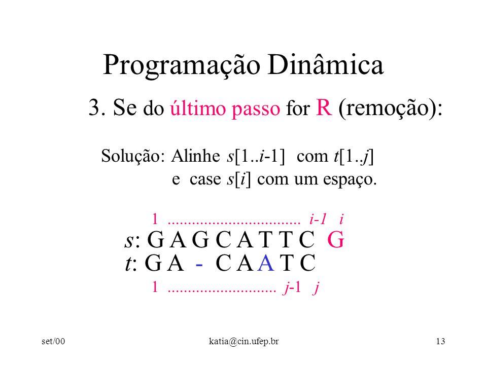 set/00katia@cin.ufep.br13 Programação Dinâmica 3.