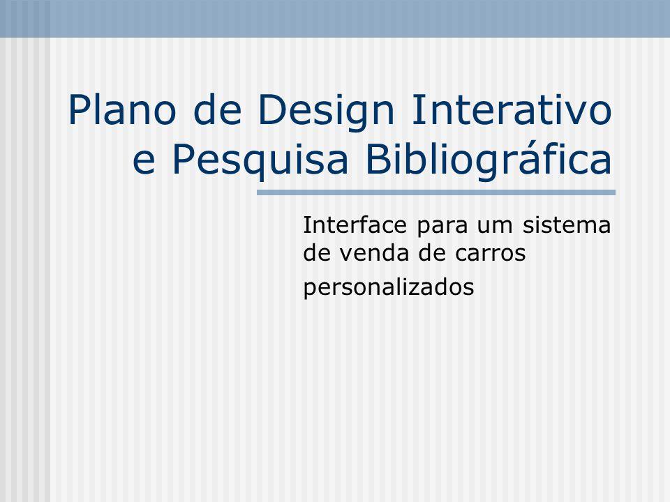 Plano de Design Interativo e Pesquisa Bibliográfica Interface para um sistema de venda de carros personalizados