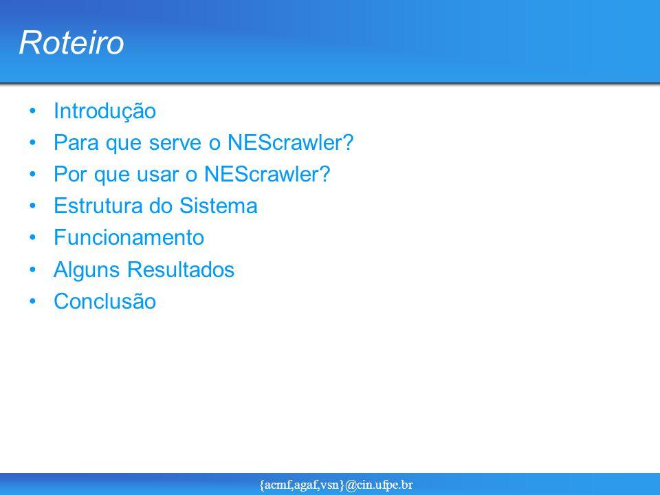 {acmf,agaf,vsn}@cin.ufpe.br Roteiro Introdução Para que serve o NEScrawler.