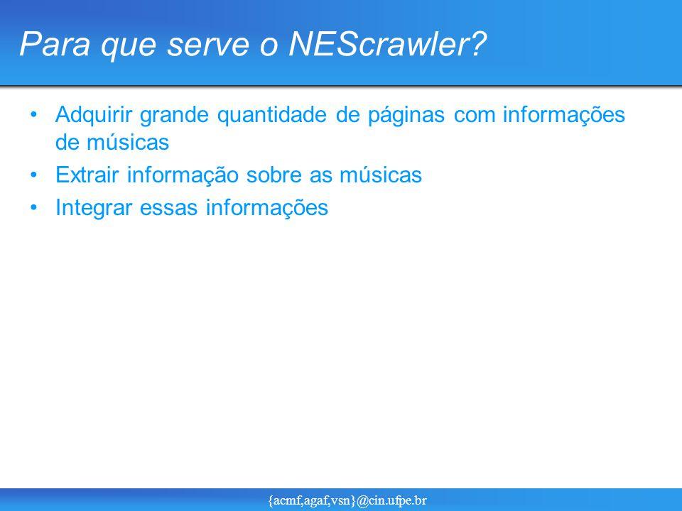 {acmf,agaf,vsn}@cin.ufpe.br Para que serve o NEScrawler.